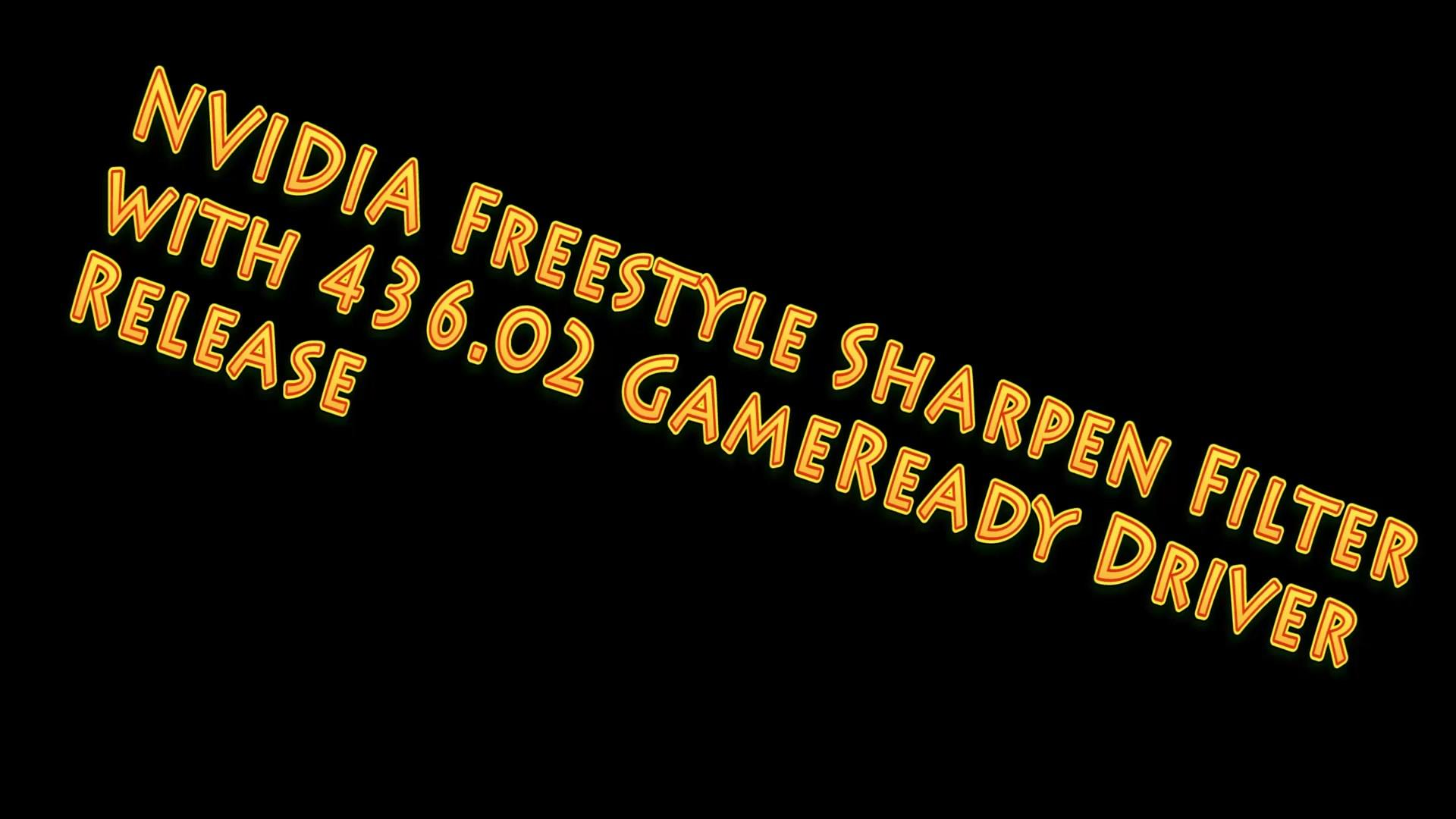 Nvidia 436 02 Game Ready Driver Freestyle Sharpen Filter New Vs Amd Ris Cas Video Comparison Nvidia Gpu Driver Releases Tech Inferno Forums